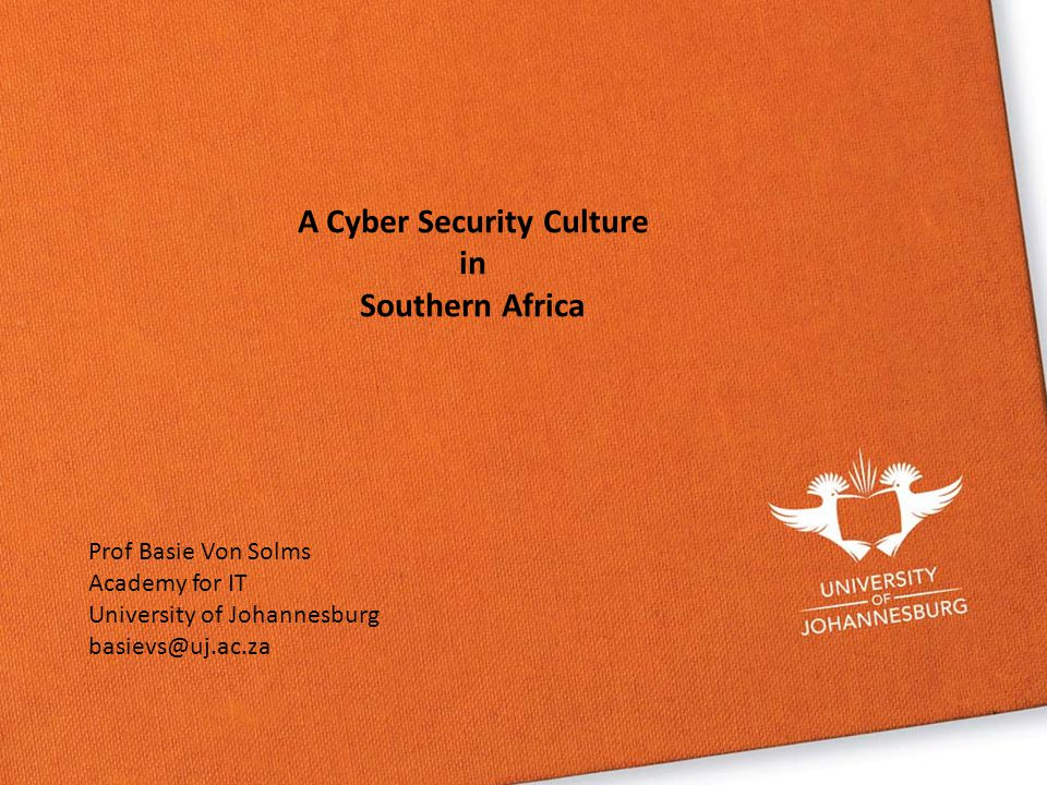 The Integritas System to enforce Integrity in Academic Environments Prof Basie von Solms Mr Jaco du Toit Prof Basie Von Solms Academy for IT University of Johannesburg basievs@uj.ac.za A Cyber Security Culture in Southern Africa