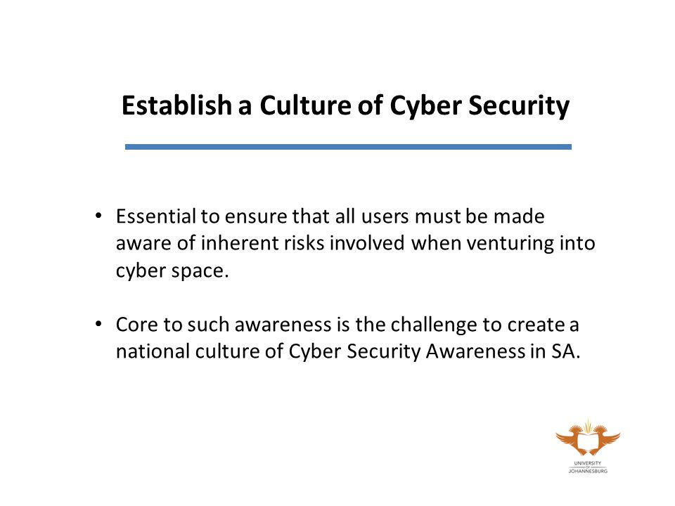 Essential to ensure that all users must be made aware of inherent risks involved when venturing into cyber space.