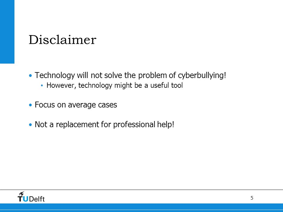 5 Disclaimer Technology will not solve the problem of cyberbullying.