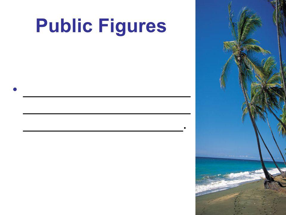 Public Figures _____________________ _____________________ ____________________.