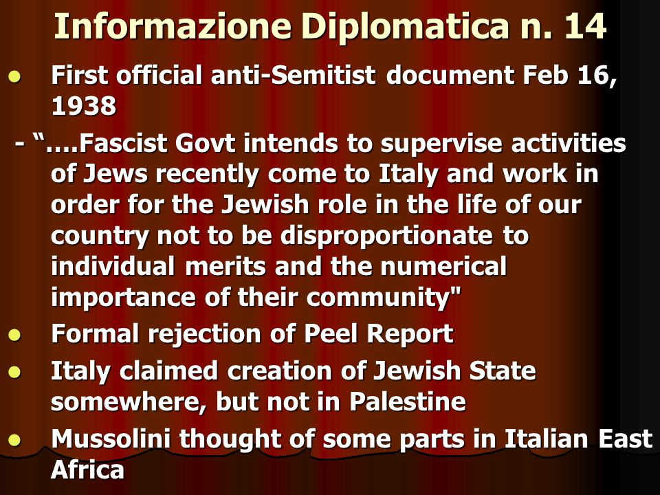 Italian response to Peel Commission Better for Italy to prevent implementation of partition project Better for Italy to prevent implementation of partition project Concern over possibility for Britain to establish permanent military presence in Haifa Concern over possibility for Britain to establish permanent military presence in Haifa Holy Places as Italian national interest Holy Places as Italian national interest Italian press violently attacked British policy when revolt resumed in Oct 1937 Italian press violently attacked British policy when revolt resumed in Oct 1937