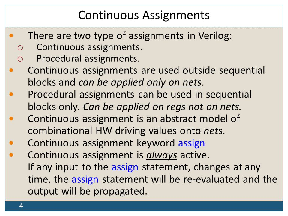 4 Continuous Assignments There are two type of assignments in Verilog:  Continuous assignments.