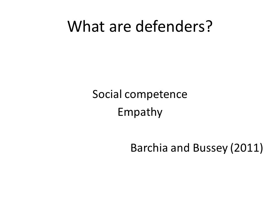 What are defenders Social competence Empathy Barchia and Bussey (2011)