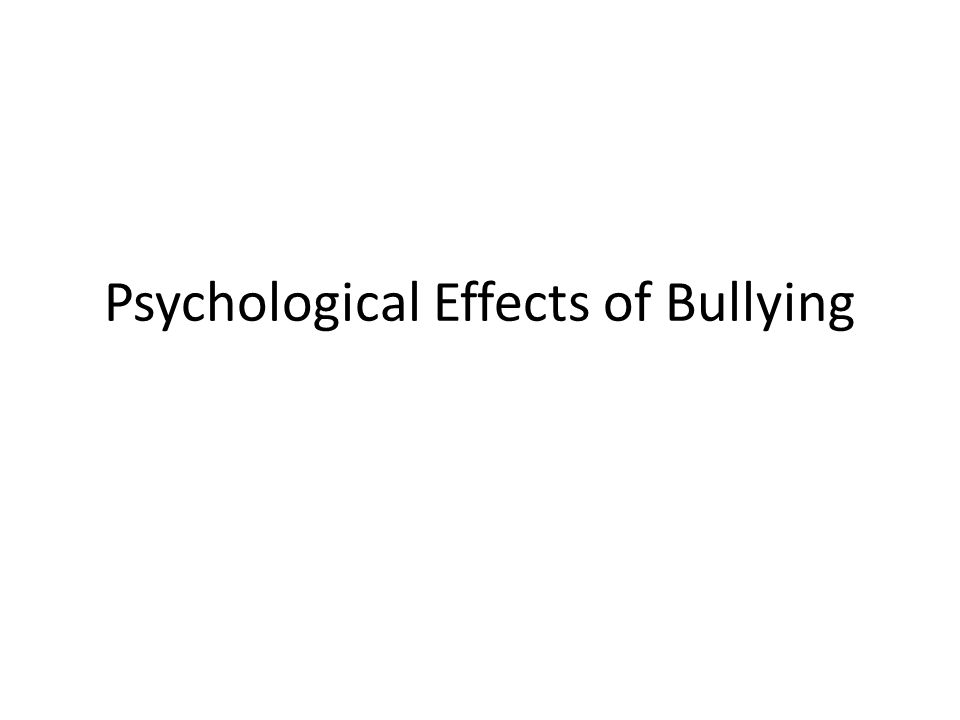 Psychological Effects of Bullying