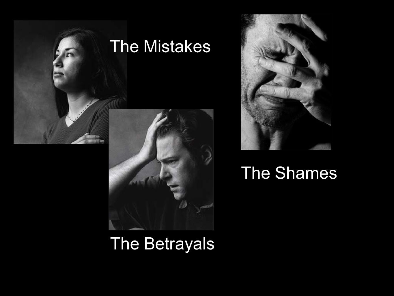The Mistakes The Betrayals The Shames