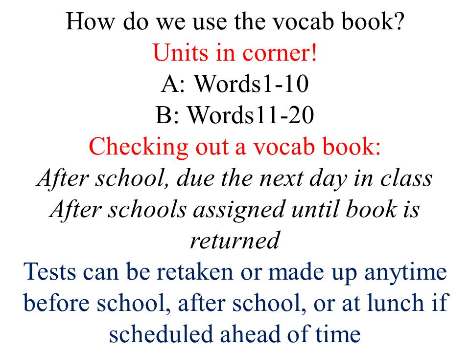 How do we use the vocab book. Units in corner.