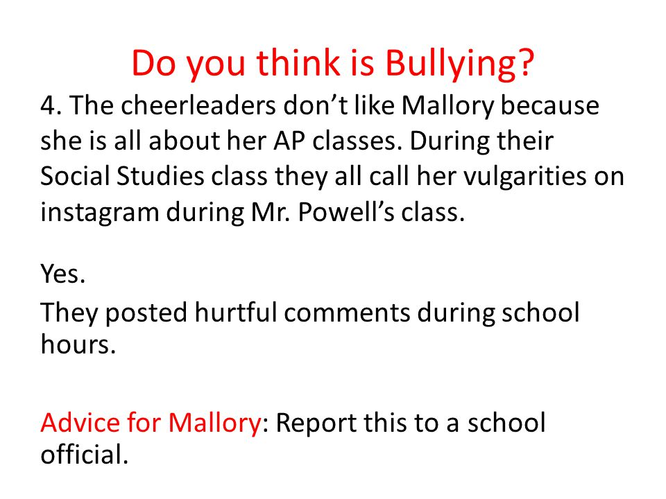 Do you think is Bullying. 4.