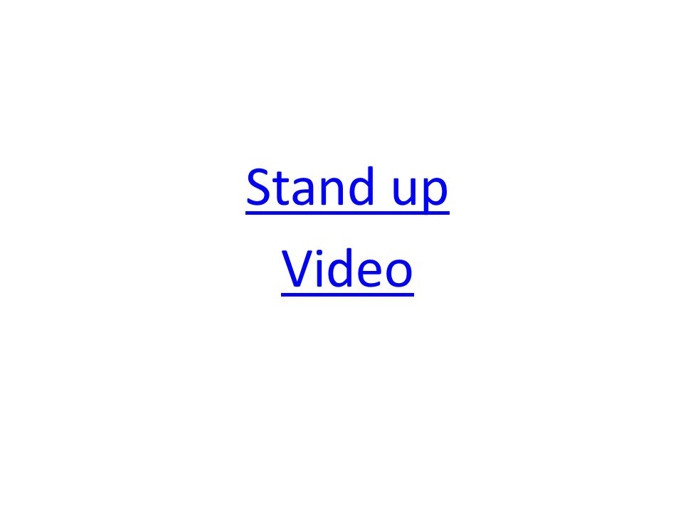 Stand up Video