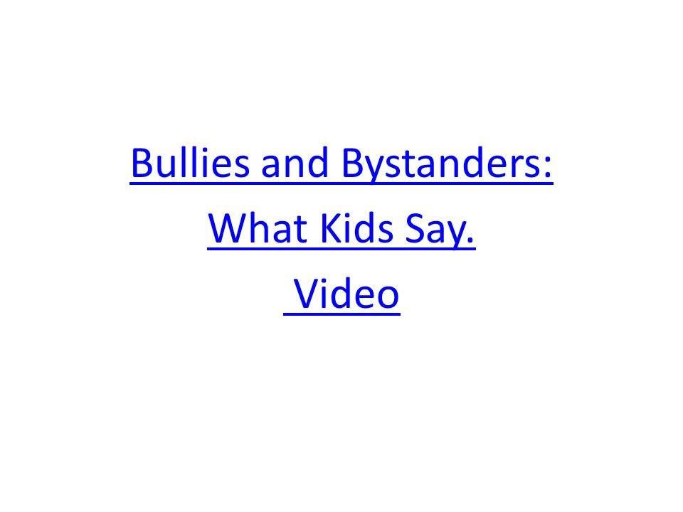 Bullies and Bystanders: What Kids Say. Video