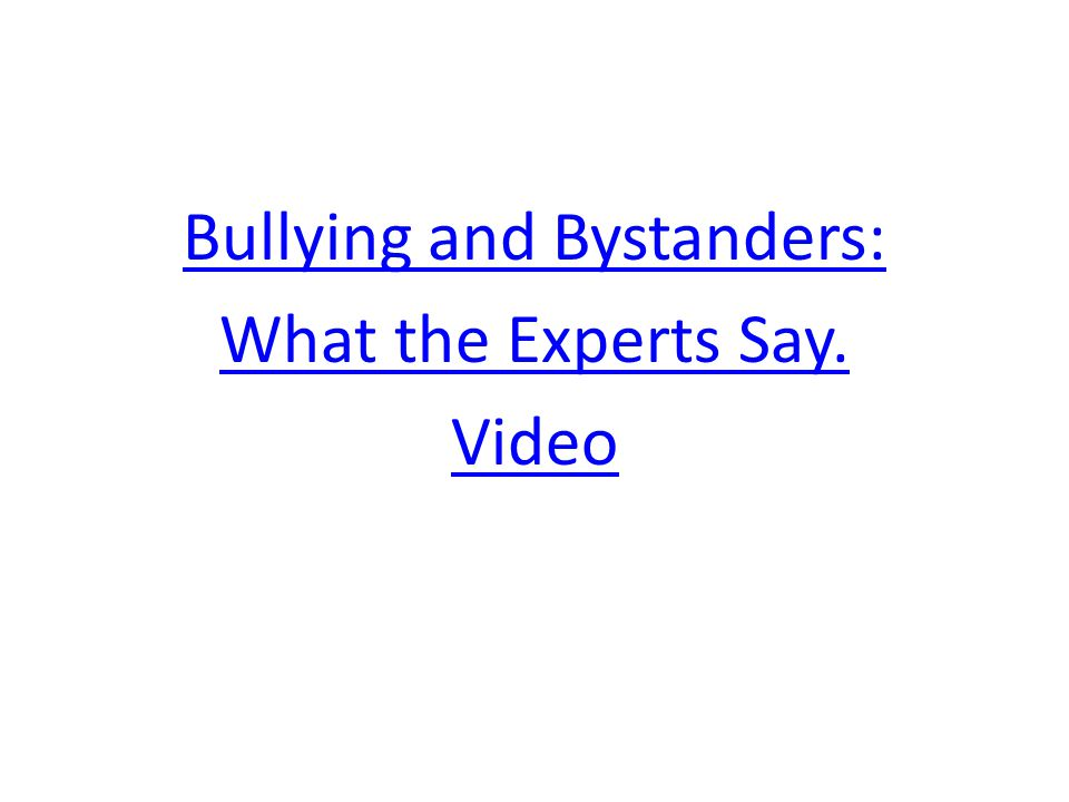 Bullying and Bystanders: What the Experts Say. Video