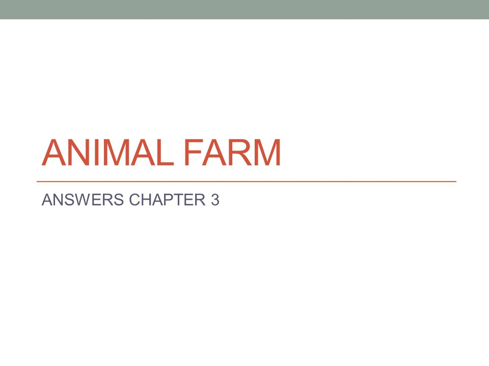 ANIMAL FARM ANSWERS CHAPTER 3