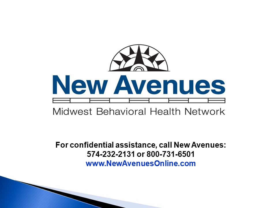 For confidential assistance, call New Avenues: 574-232-2131 or 800-731-6501 www.NewAvenuesOnline.com