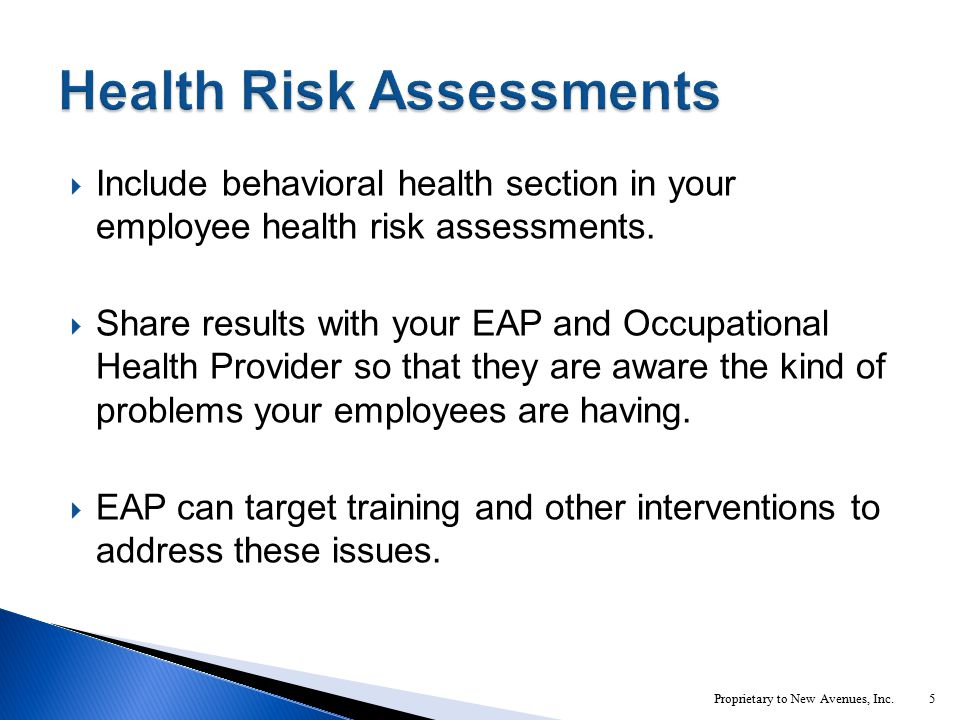  Include behavioral health section in your employee health risk assessments.