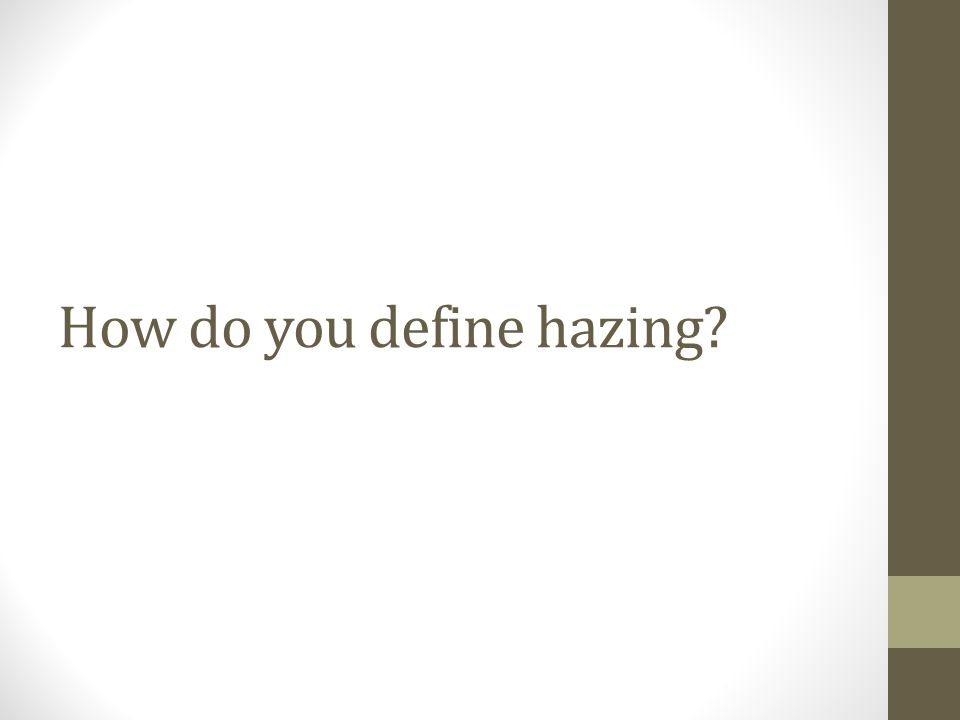 How do you define hazing