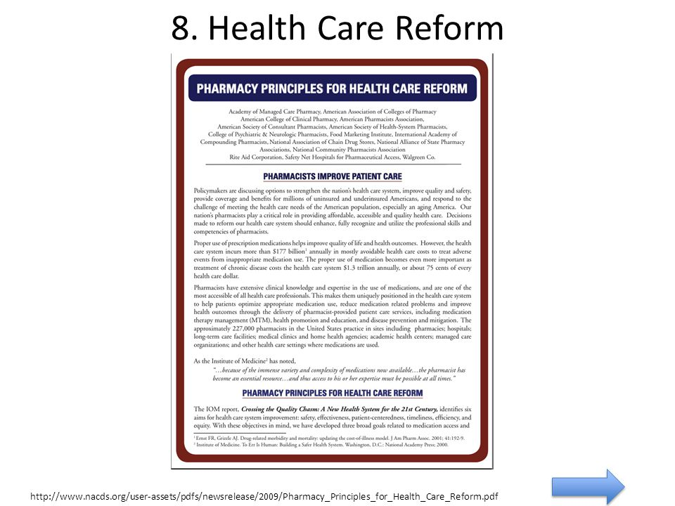 8. Health Care Reform http://www.nacds.org/user-assets/pdfs/newsrelease/2009/Pharmacy_Principles_for_Health_Care_Reform.pdf