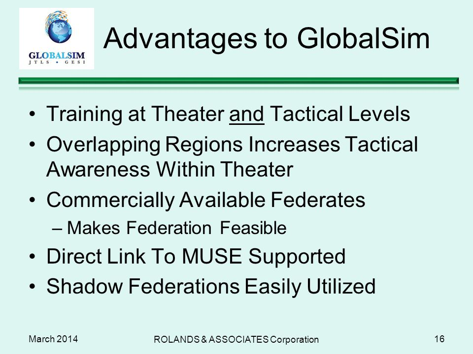March 2014 Advantages to GlobalSim Training at Theater and Tactical Levels Overlapping Regions Increases Tactical Awareness Within Theater Commerciall