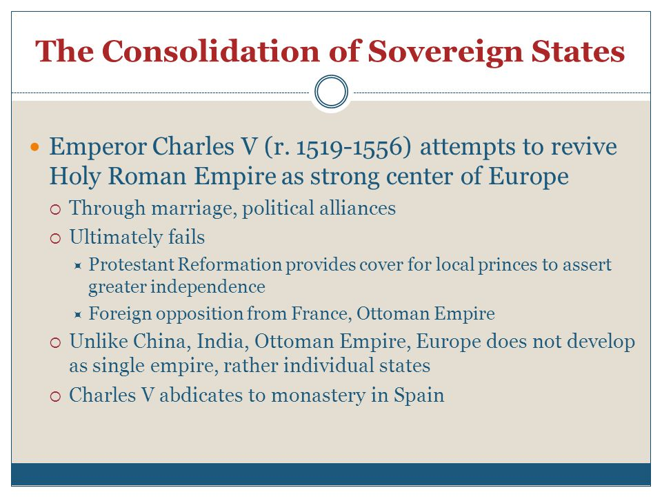 The Consolidation of Sovereign States Emperor Charles V (r.