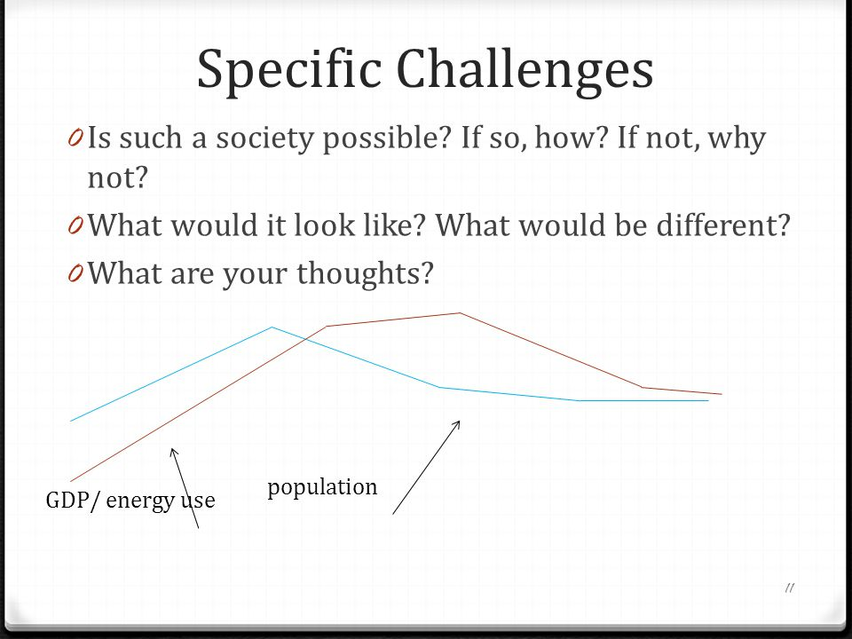 Specific Challenges 0 Is such a society possible. If so, how.