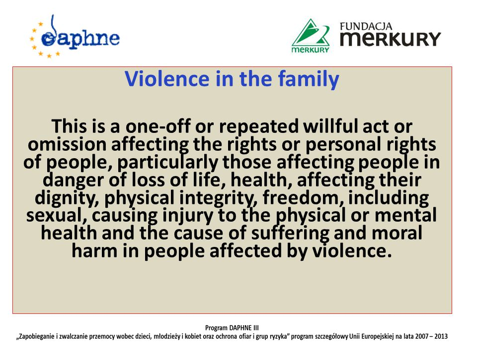 A person affected by domestic violence receive assistance, in particular in the form of: guidance of medical, psychological, legal, social, professional and family life; crisis intervention and support; protection from further abuse, by preventing the users to use violence occupied jointly with other members of the family dwelling and prohibit contact and approach the victim;