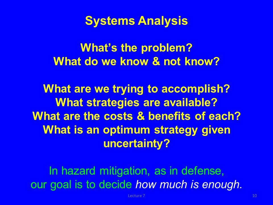 Multidisciplinary systems analysis approach is a reasoned approach to highly complicated problems of choice in a context characterized by much uncertainty; it provides a way to deal with different values and judgments …It is not physics, engineering, mathematics, economics, political science, statistics…yet it involves elements of all these disciplines.