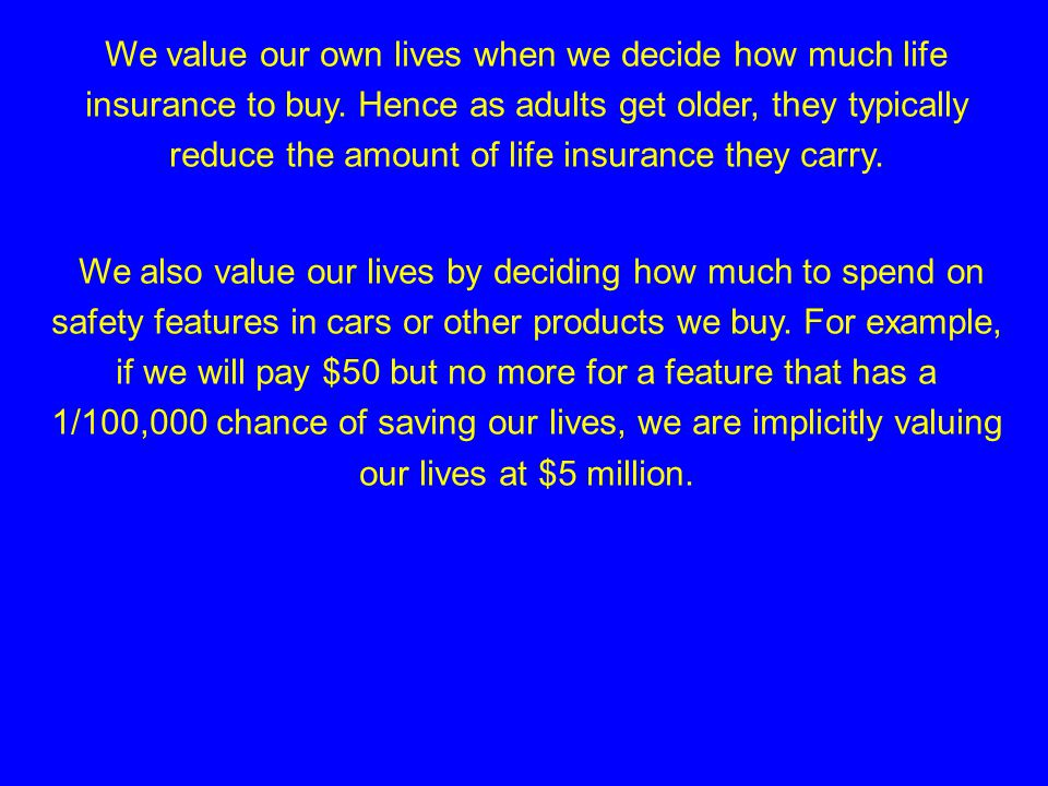 Valuing lives Some of mitigating hazards comes down to how much society is willing to spend to save lives, so difficult choices involving lives often have to be cast in financial terms.