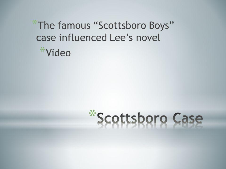 * The famous Scottsboro Boys case influenced Lee's novel * Video