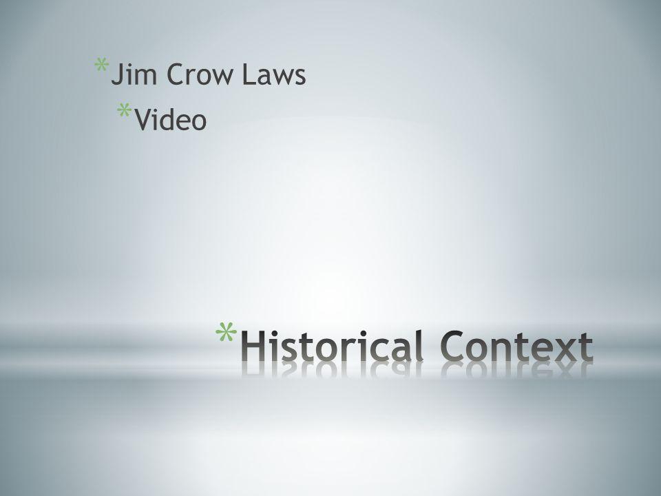 * Jim Crow Laws * Video