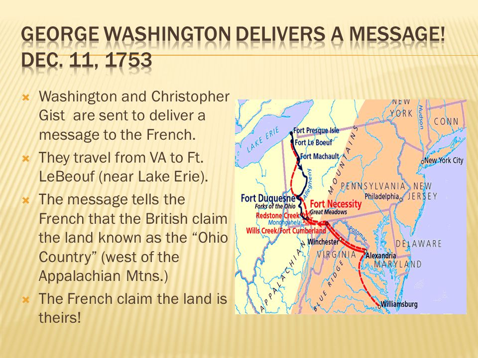  Washington and Christopher Gist are sent to deliver a message to the French.