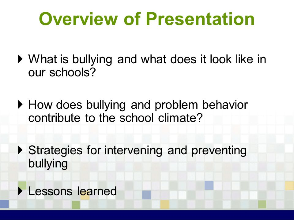 Recommended Strategies (cont) Foster open communication Encourage parents to reach out to school for supervision and support services (teacher, guidance counselor, administration) - Seek mental health services when needed Develop a process (e.g., behavioral matrix) for monitoring behavior at school and home Reward prosocial, non-aggressive behavior Limit exposure to violent media and content (e.g., domestic violence, abuse)