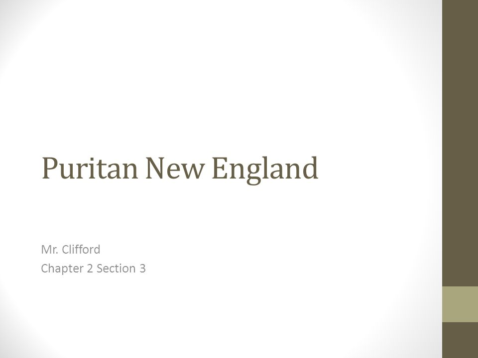 Puritan New England Mr. Clifford Chapter 2 Section 3