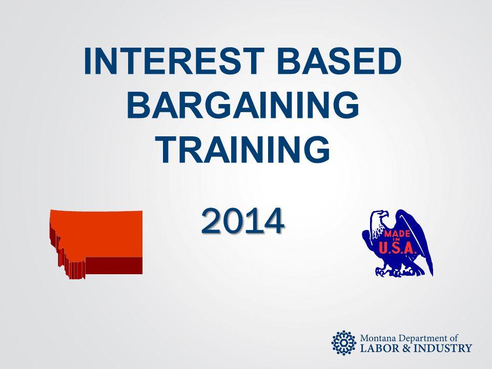 INTEREST BASED BARGAINING TRAINING 2014