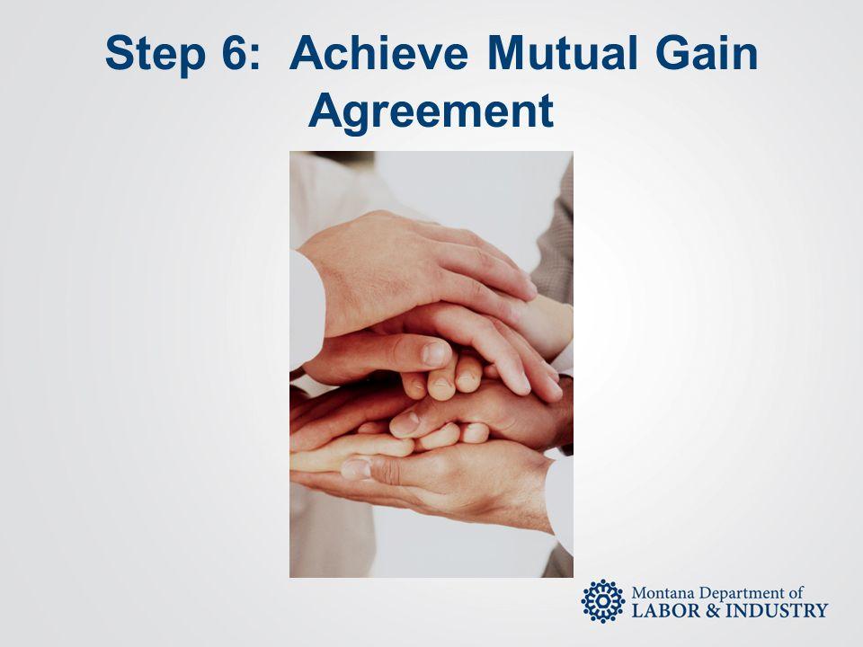 Step 6: Achieve Mutual Gain Agreement