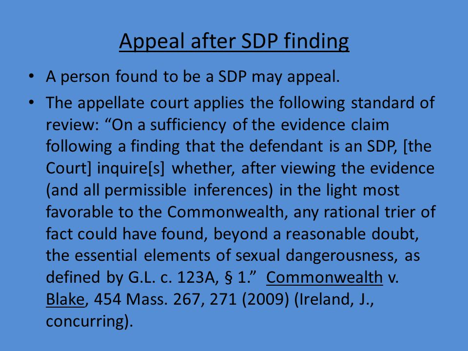 Appeal after SDP finding A person found to be a SDP may appeal.