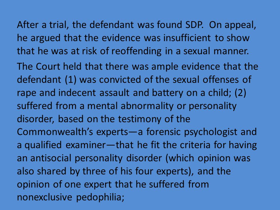 After a trial, the defendant was found SDP.
