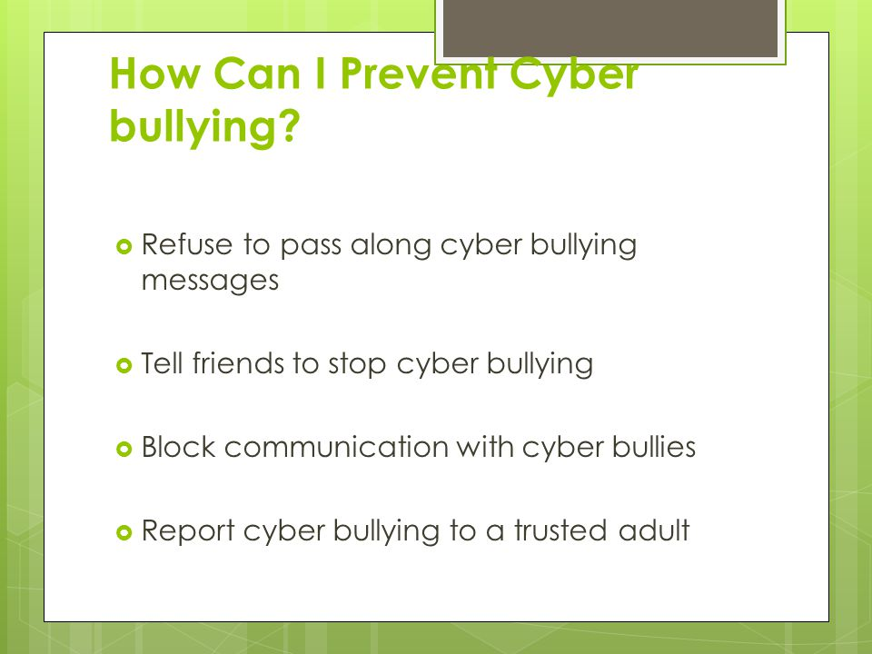How Can I Prevent Cyber bullying.