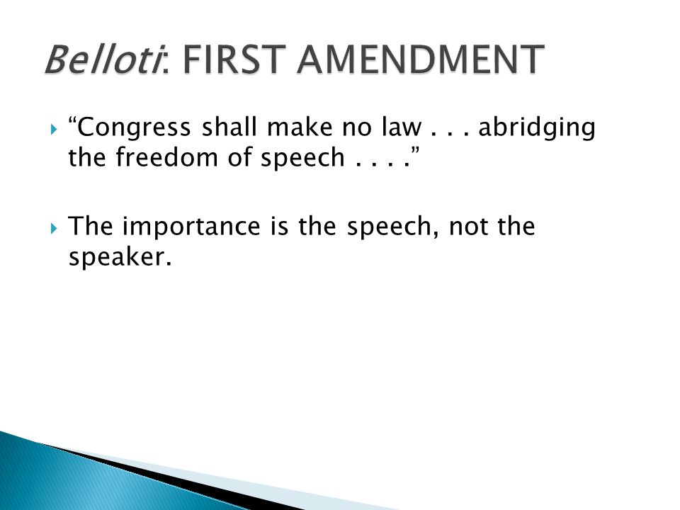 " ""Congress shall make no law... abridging the freedom of speech....""  The importance is the speech, not the speaker."