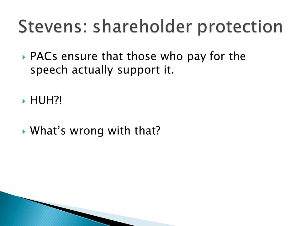 PACs ensure that those who pay for the speech actually support it.