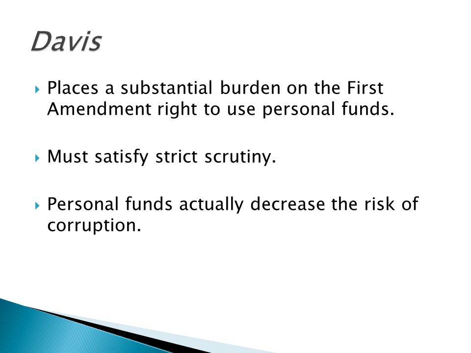  Places a substantial burden on the First Amendment right to use personal funds.