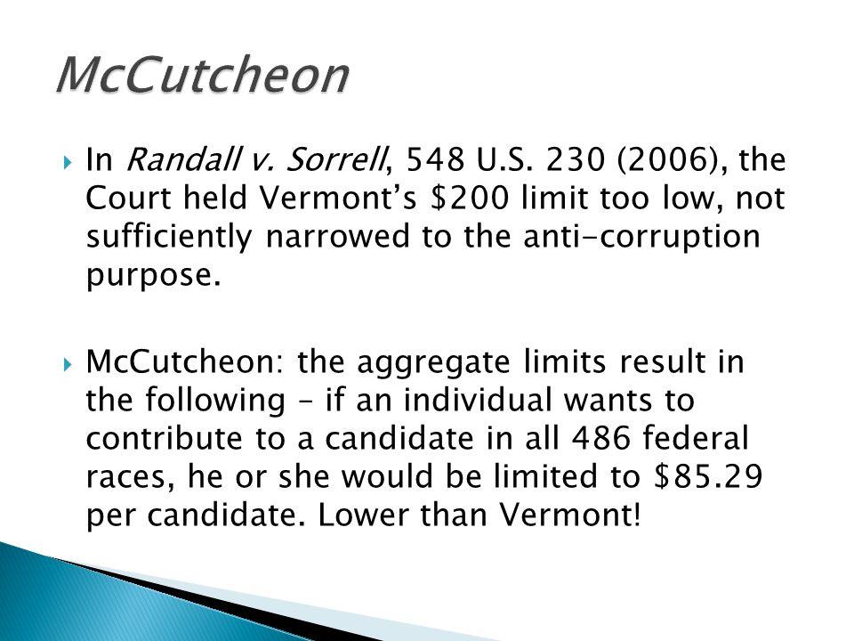  In Randall v. Sorrell, 548 U.S.