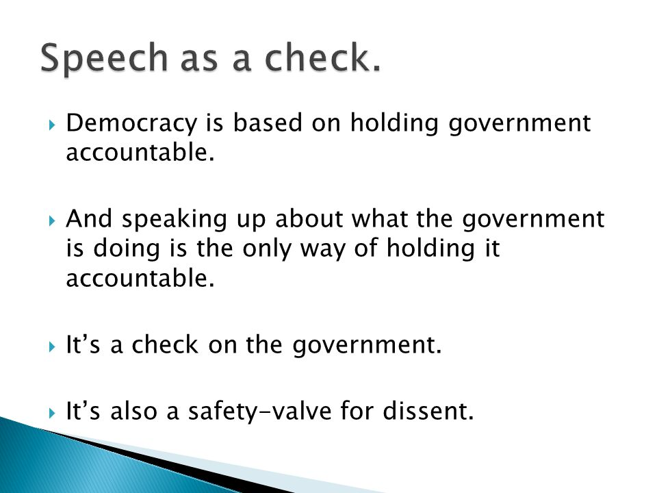  Democracy is based on holding government accountable.