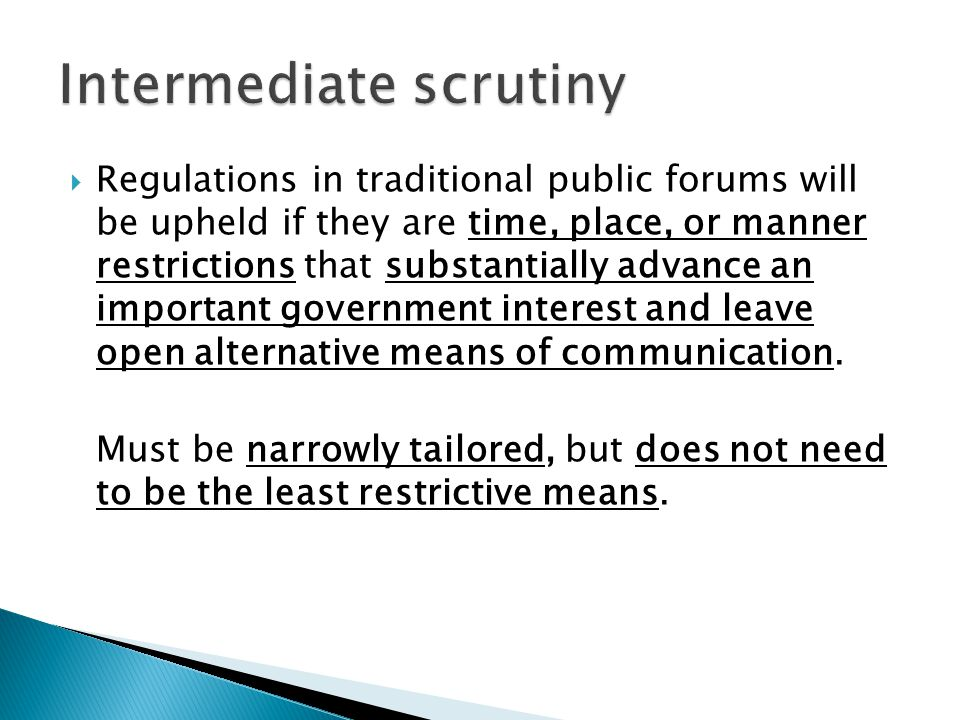  Regulations in traditional public forums will be upheld if they are time, place, or manner restrictions that substantially advance an important government interest and leave open alternative means of communication.