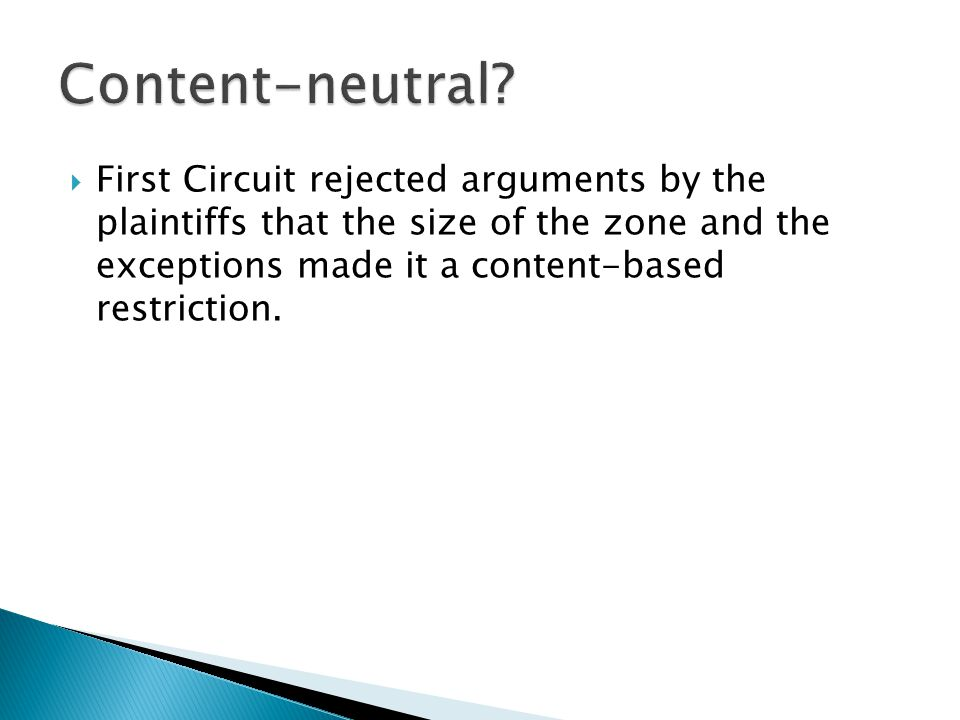  First Circuit rejected arguments by the plaintiffs that the size of the zone and the exceptions made it a content-based restriction.