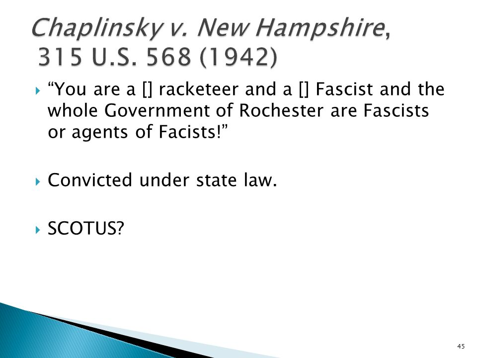  You are a [] racketeer and a [] Fascist and the whole Government of Rochester are Fascists or agents of Facists!  Convicted under state law.