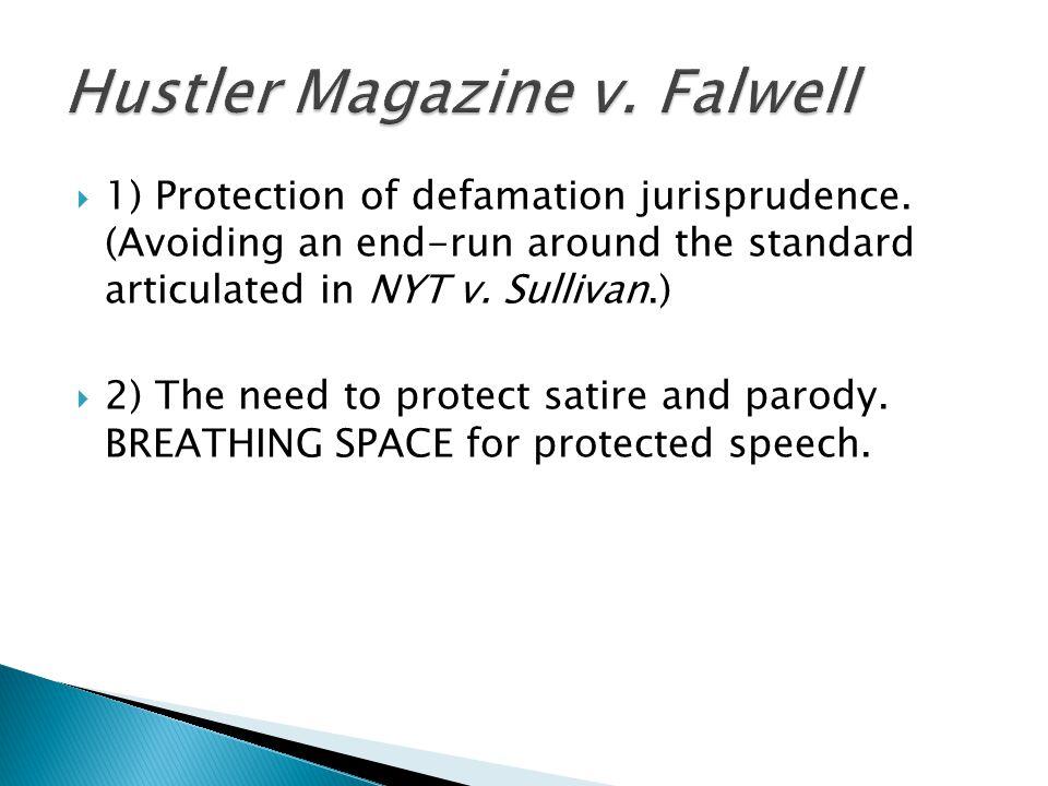  1) Protection of defamation jurisprudence.