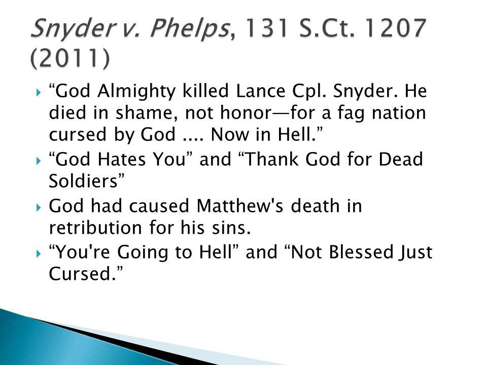  God Almighty killed Lance Cpl. Snyder.