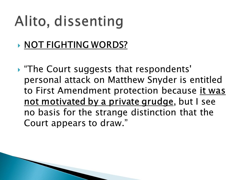 " NOT FIGHTING WORDS?  ""The Court suggests that respondents' personal attack on Matthew Snyder is entitled to First Amendment protection because it w"