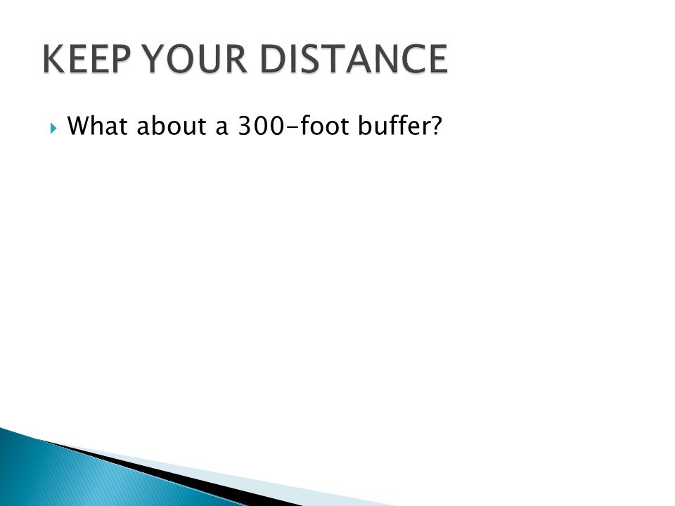  What about a 300-foot buffer?