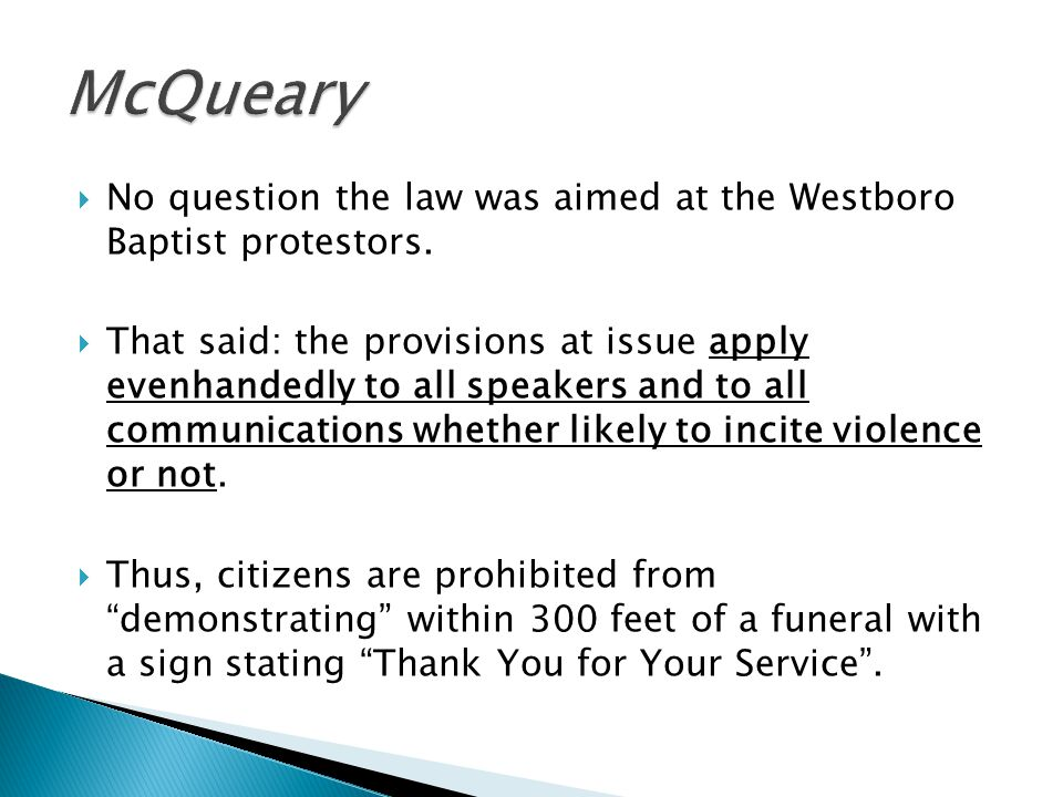  No question the law was aimed at the Westboro Baptist protestors.