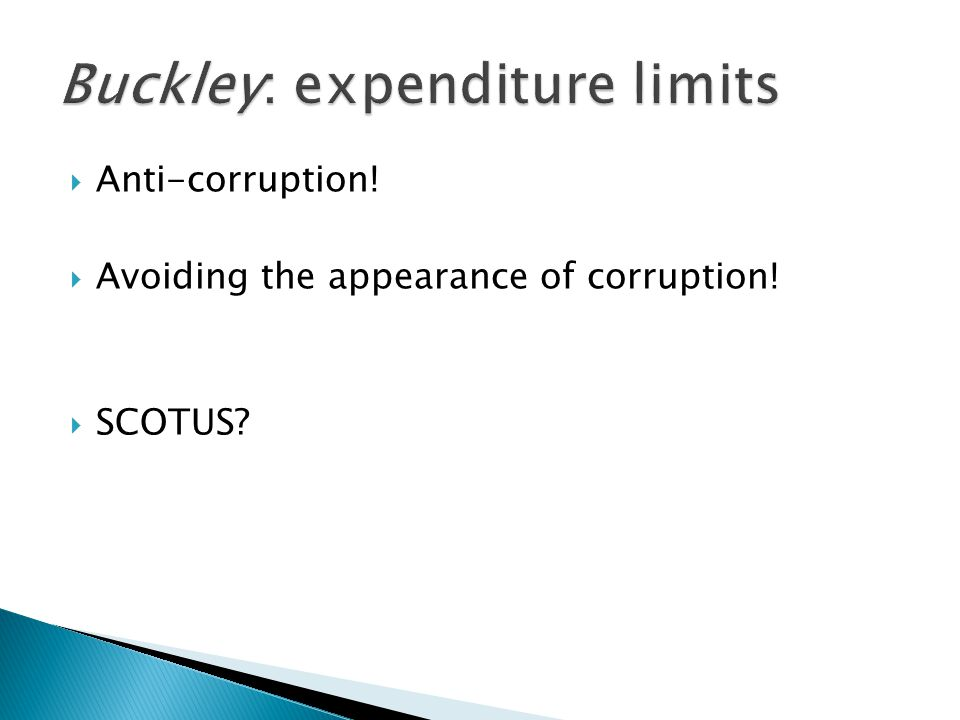  Anti-corruption!  Avoiding the appearance of corruption!  SCOTUS