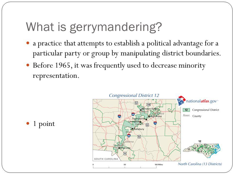 What is gerrymandering.